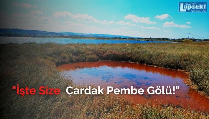 İşte Size Çardak Pembe Gölü!