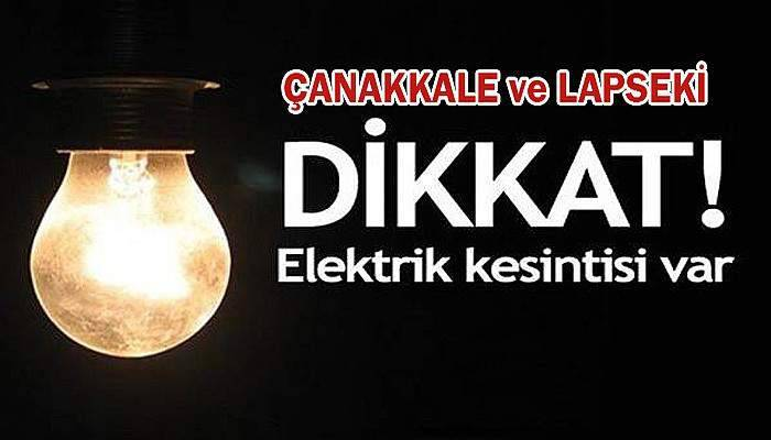 Çanakkale'de cumartesi günü elektrik kesintisi!