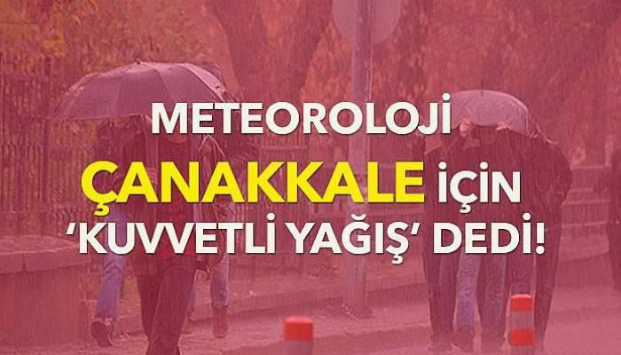 Meteoroloji Çanakkale için 'kuvvetli yağış' dedi!