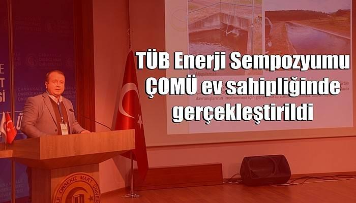 TÜB Enerji Sempozyumu ÇOMÜ ev sahipliğinde gerçekleştirildi