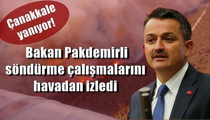 Çanakkale alev alev yanıyor!