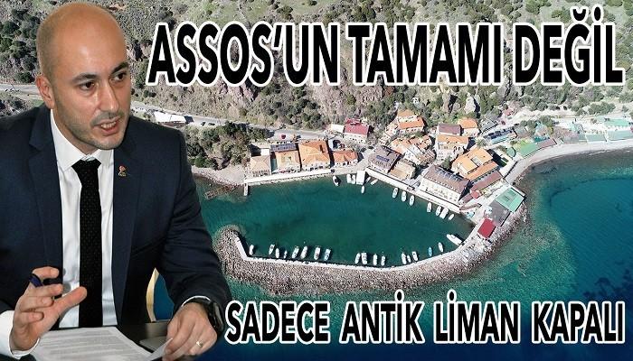 ÇATOD Başkanı Aydeğer, Assos'taki çalışmayı değerlendirdi; 'KAPANMA SADECE ANTİK LİMAN'DA'