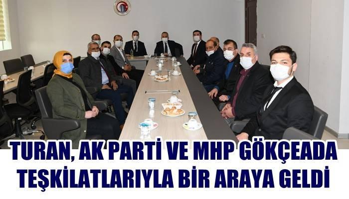 Turan, Ak Parti ve MHP Gökçeada teşkilatlarıyla bir araya geldi