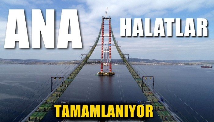1915 Çanakkale Köprüsü'nde ana halatlar tamamlanıyor (VİDEO)