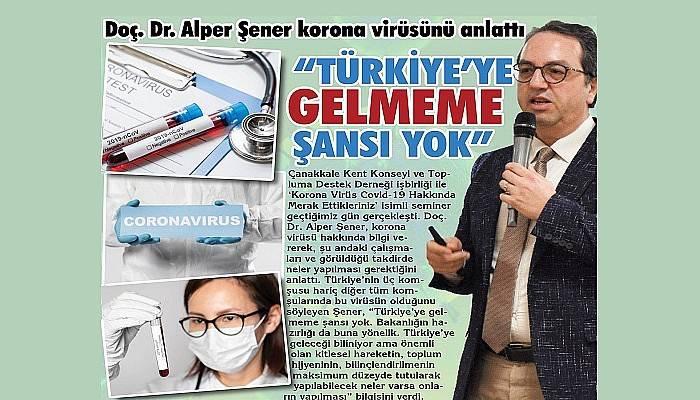 Doç. Dr. Alper Şener korona virüsünü anlattı