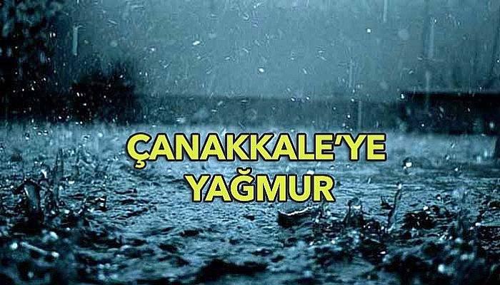 Çanakkale'ye yağmur geliyor! Hem de 3 gün…