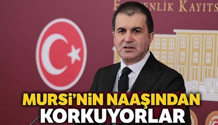 AK Parti Sözcüsü Çelik: 'Mursi'nin naaşından korkuyorlar'