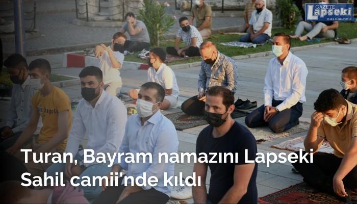 Bülent Turan, Kurban Bayramı namazını Lapseki Sahil camiinde kıldı