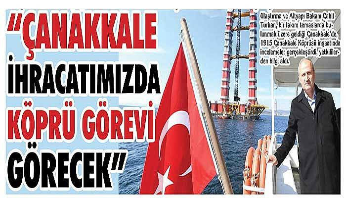 """""""Çanakkale İhracatımızda Köprü Görevi Görecek"""""""