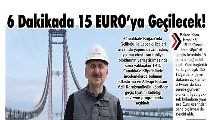 Çanakkale Köprüsü 6 dakikada 15 Euro'ya geçilecek!