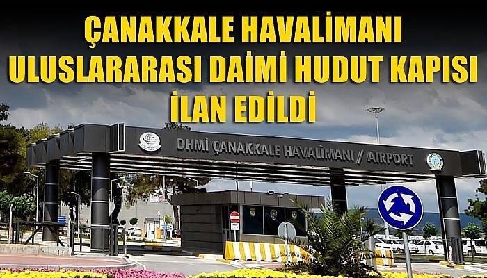 Çanakkale Havalimanı uluslararası daimi hava hudut kapısı ilan edildi
