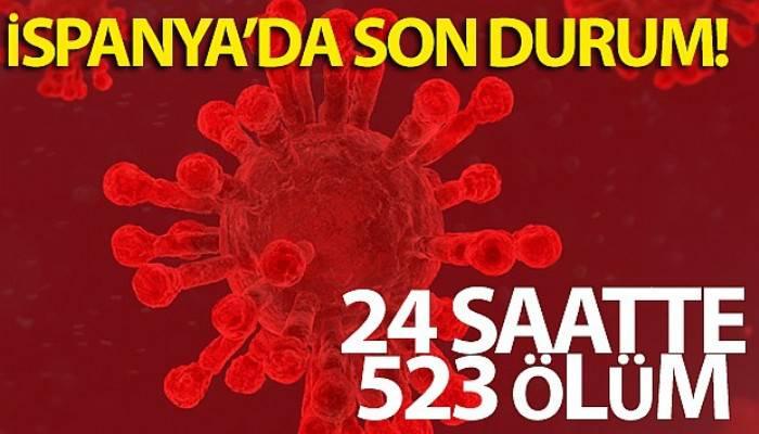 İspanya'da son 24 saatte 523 ölüm