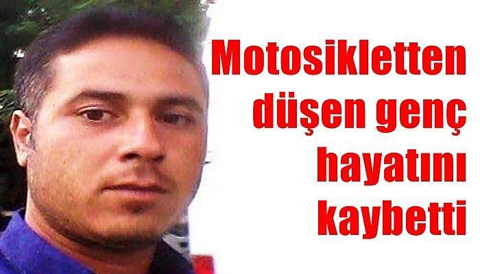 Motosikletten düşen genç hayatını kaybetti