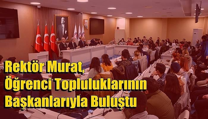Rektör Murat, Öğrenci Topluluklarının Başkanlarıyla Buluştu