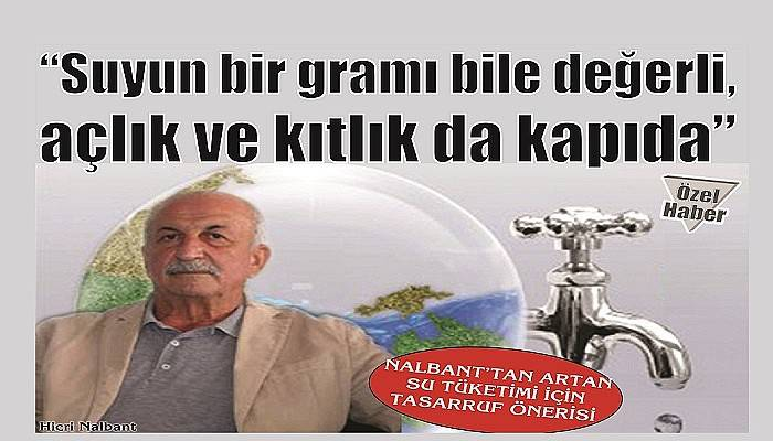 NALBANT'TAN ARTAN SU TÜKETİMİ İÇİN TASARRUF ÖNERİSİ