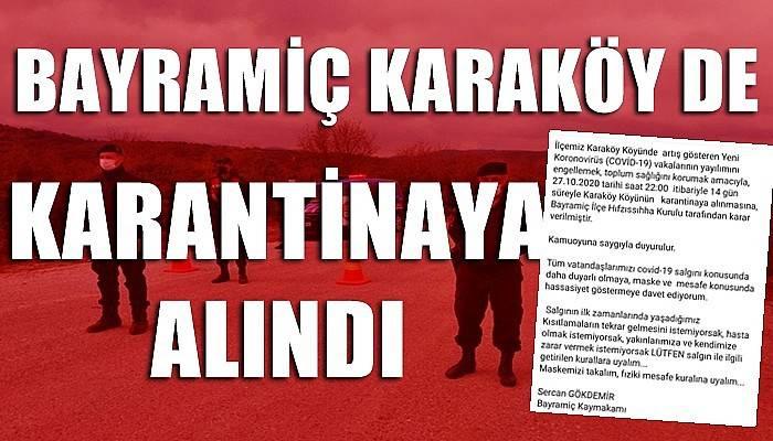 Bayramiç Karaköy de karantinaya alındı!