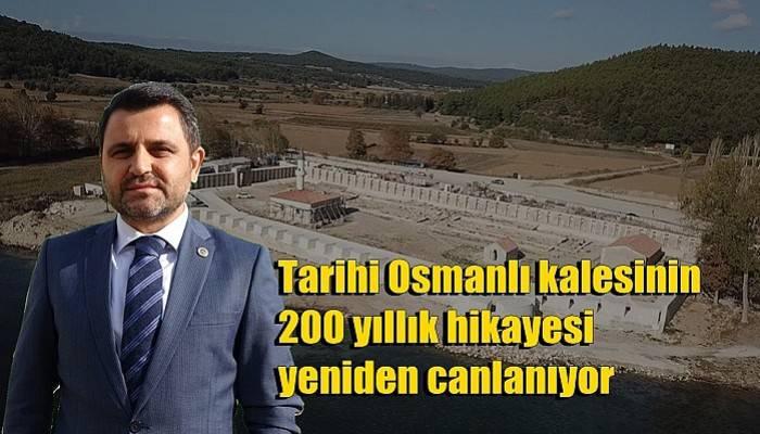 Tarihi Osmanlı kalesinin 200 yıllık hikayesi yeniden canlanıyor (VİDEO)