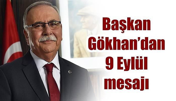 Başkan Gökhan'dan 9 Eylül mesajı