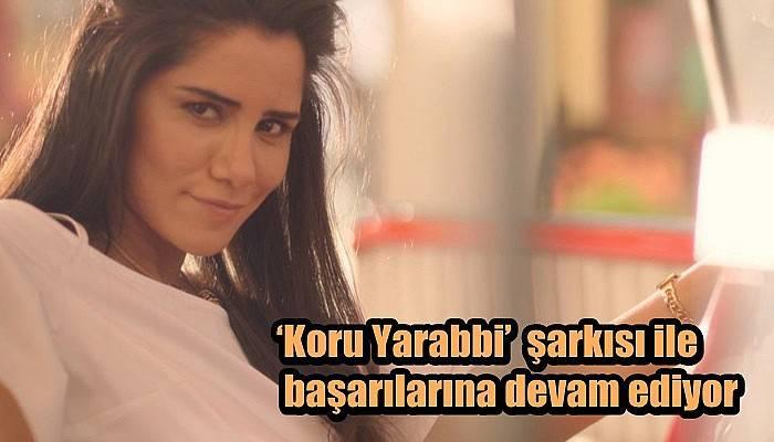 'Koru Yarabbi' şarkısı ile başarılarına devam ediyor