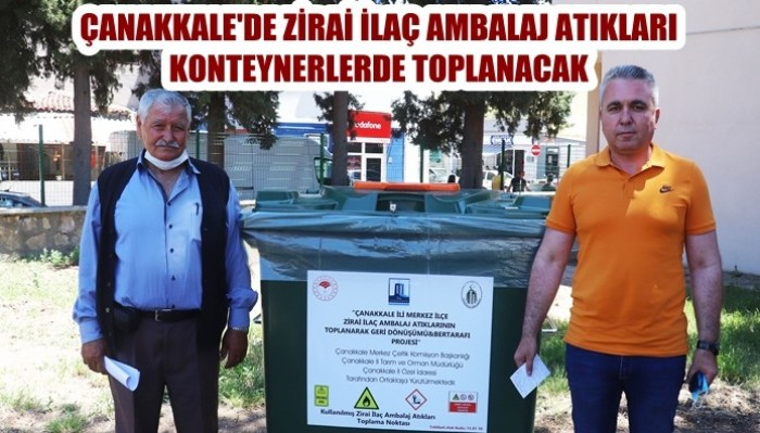 Çanakkale'de zirai ilaç ambalaj atıkları konteynerlerde toplanacak (VİDEO)