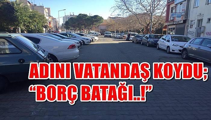 """ADINI VATANDAŞ KOYDU; """"BORÇ BATAĞI..!"""""""