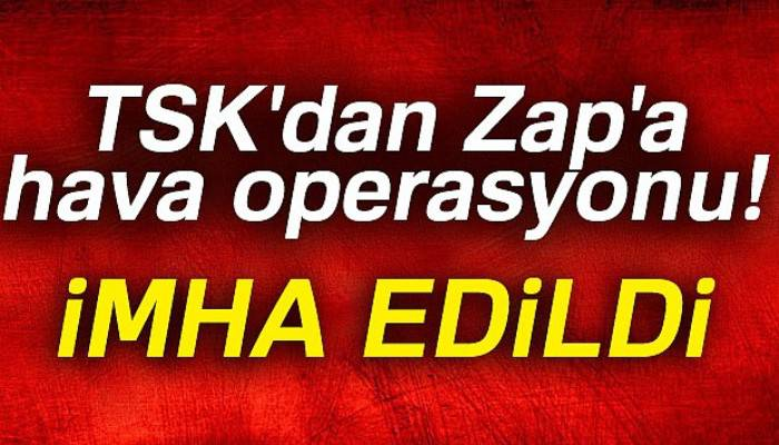 TSK'dan Zap'a hava operasyonu
