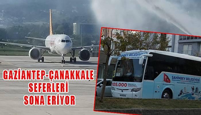 Gaziantep-Çanakkale seferleri sona eriyor!