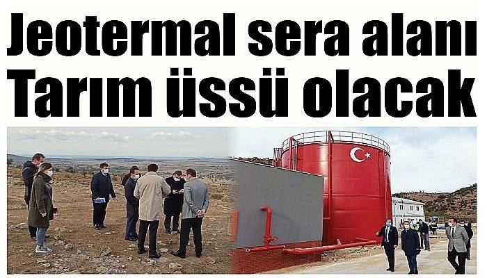 Jeotermal sera alanı, Tarım üssü olacak
