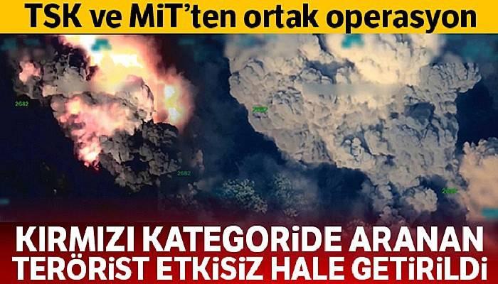 TSK ve MİT'in ortak operasyonuyla kırmızı kategoride aranan terörist etkisiz hale getirildi