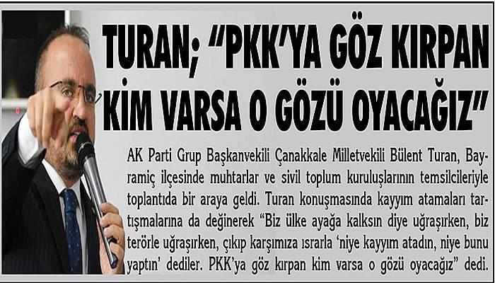 """""""PKK'YA GÖZ KIRPAN KİM VARSA O GÖZÜ OYACAĞIZ"""""""