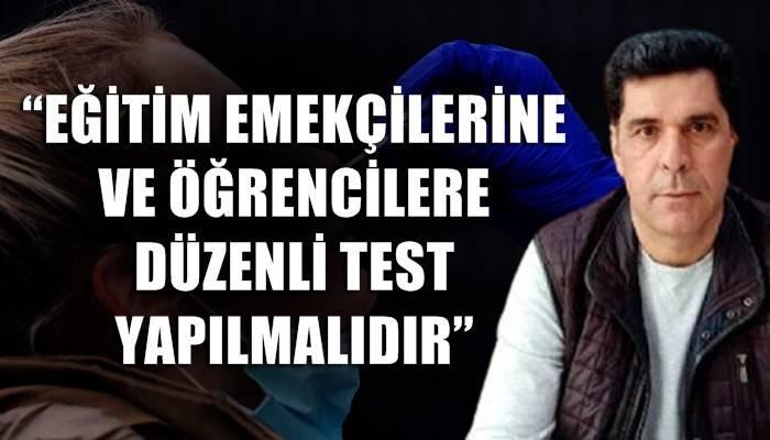 Eğitim Sen Çanakkale Şube BaşkanıYasin Hacımusalar; 'EĞİTİM EMEKÇİLERİNE VE ÖĞRENCİLERE DÜZENLİ TEST YAPILMALIDIR'