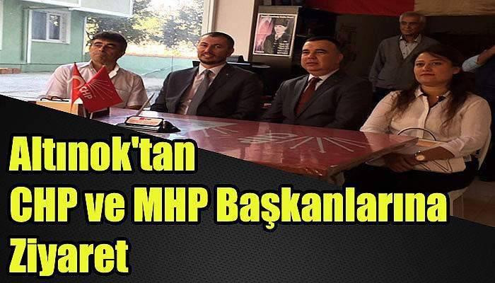 Altınok'tan CHP ve MHP Başkanlarına Ziyaret