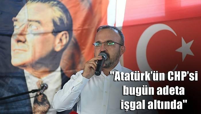'Atatürk'ün CHP'si bugün adeta işgal altında'