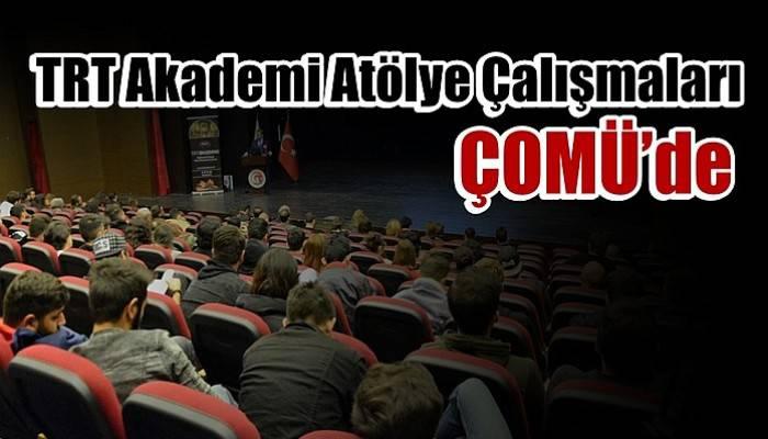 TRT Akademi Atölye Çalışmaları ÇOMÜ'de
