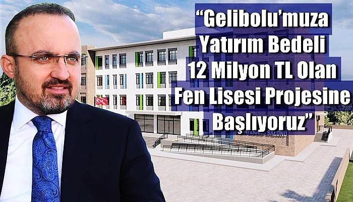 Bülent Turan, Gelibolu'ya Fen Lisesi müjdesi verdi!
