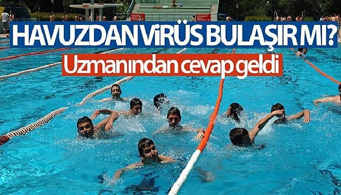 'Havuzdan virüs bulaşır mı?' sorusuna uzmanından yanıt geldi