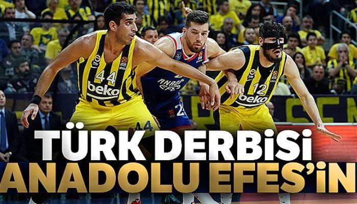 Türk derbisi Anadolu Efes'in