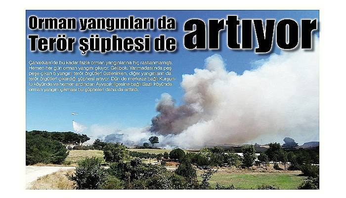 Orman yangınları da, terör şüphesi de artıyor