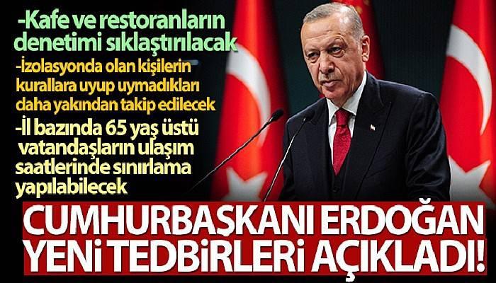 Cumhurbaşkanı Erdoğan, yeni tedbirleri açıkladı!