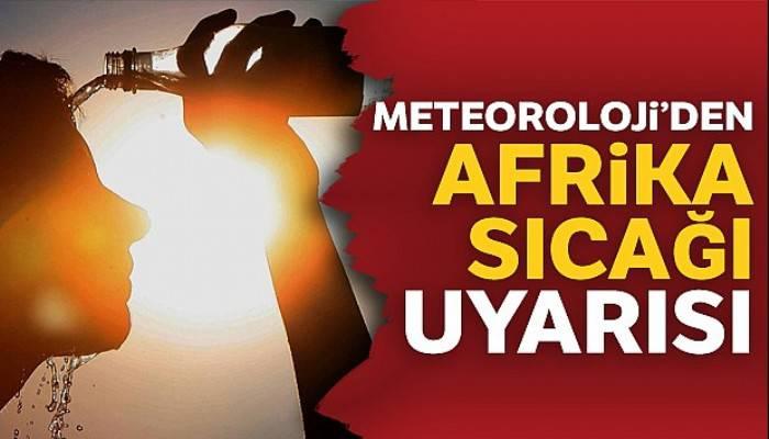 Meteoroloji'den 'Afrika' sıcağı uyarısı