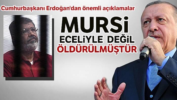 Cumhurbaşkanı Recep Tayyip Erdoğan: 'Mursi eceliyle değil, öldürülmüştür'