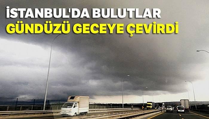 İstanbul'da bulutlar gündüzü geceye çevirdi
