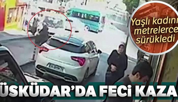 Yaşlı kadının kamyonetin altında metrelerce sürüklendiği kaza kamerada