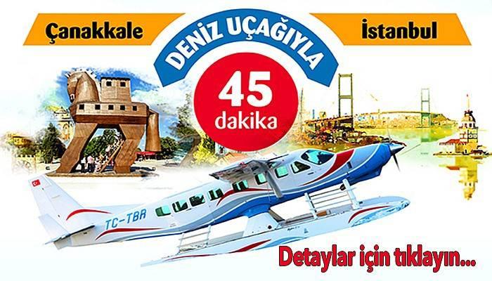 Çanakkale-İstanbul Deniz Uçağı Seferleri Başlıyor!