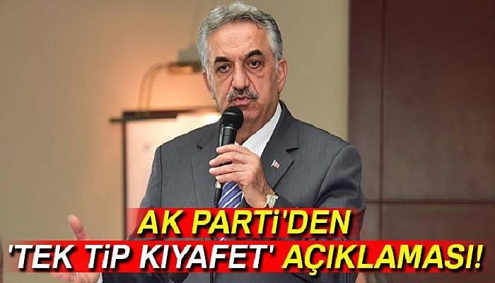 AK Parti'den 'tek tip kıyafet' açıklaması