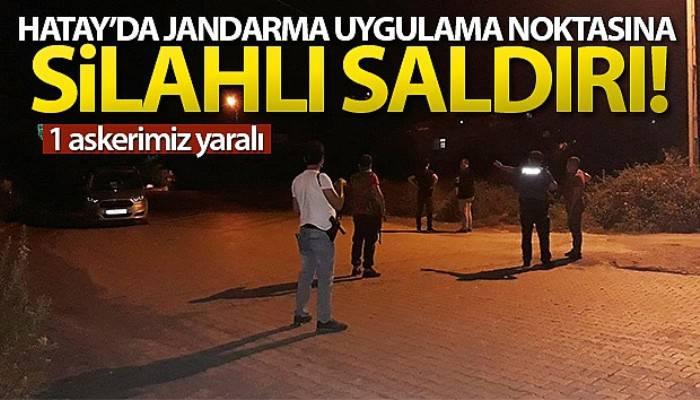 Hatay'da jandarma uygulama noktasına silahlı saldırı: 1 asker yaralı (VİDEO)
