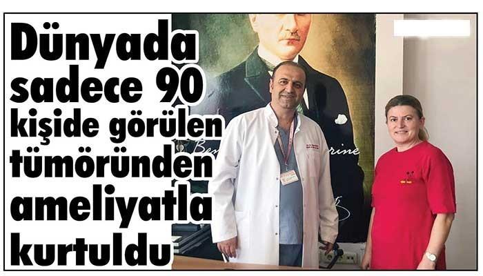 Dünyada sadece 90 kişide görülen tümöründen ameliyatla kurtuldu