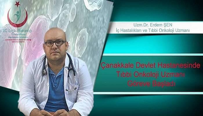 Çanakkale Devlet Hastanesinde Tıbbi Onkoloji Uzmanı Göreve Başladı