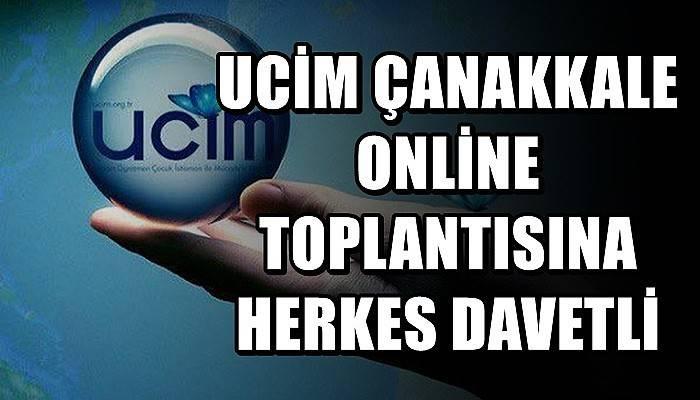 UCİM Çanakkale online toplantısına herkes davetli