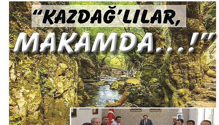 """KAZDAĞ' LILAR, MAKAMDA…!"""